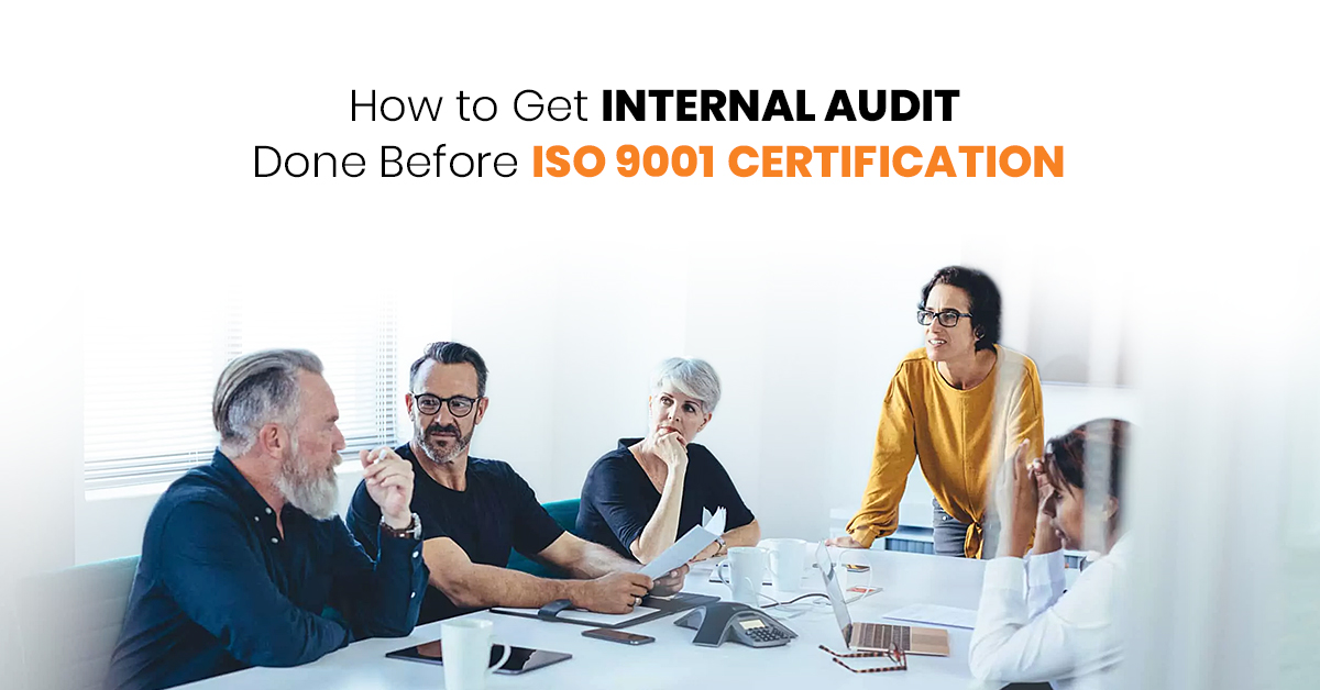 How to Get Internal Audit Done Before ISO 9001 Certification