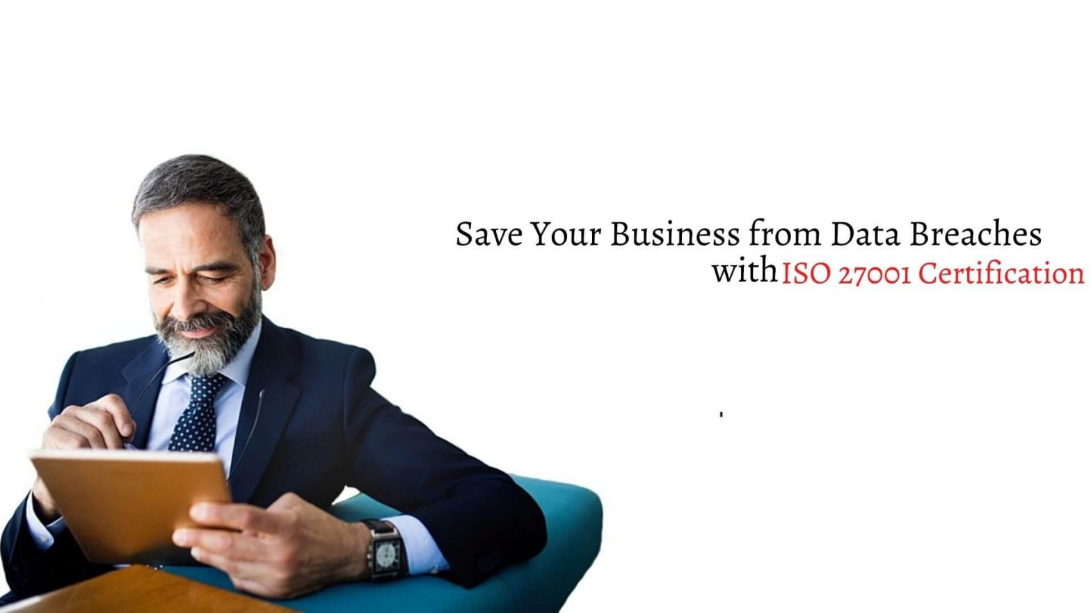 Save Your Business from Data Breaches with ISO 27001 Certification
