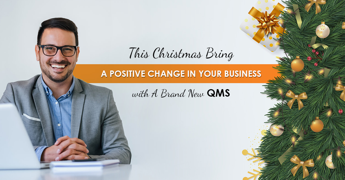 This Christmas Bring a Positive Change in Your Business with a Brand New QMS