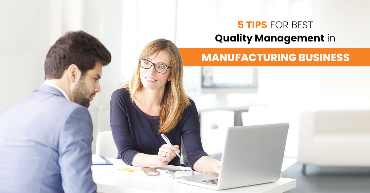 5 Tips for Best Quality Management in Manufacturing Business