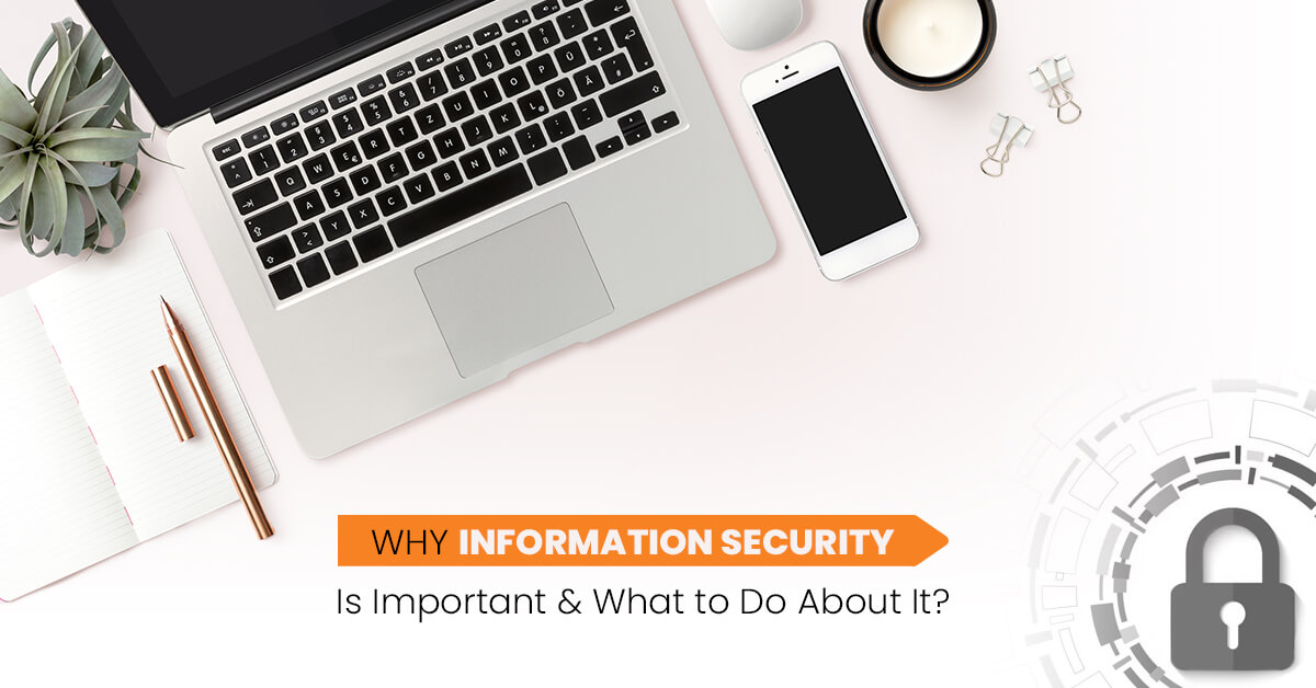 Why Information Security is Important & What to Do About It