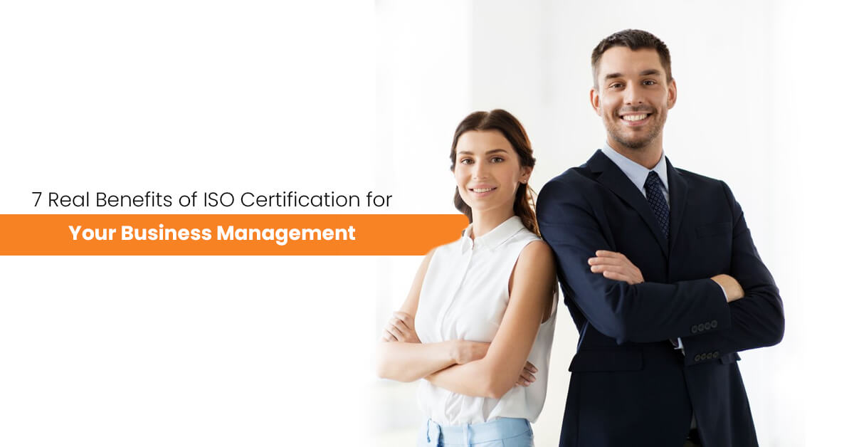 7 Real Benefits of ISO Certification for Your Business Management