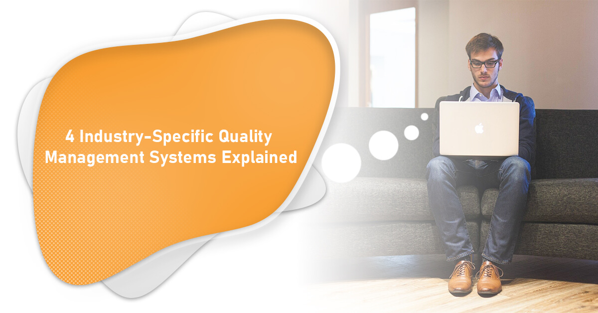 4 Industry-Specific Quality Management Systems Explained 1