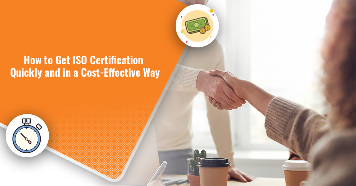 How to Get ISO Certification Quickly and in a Cost-Effective Way