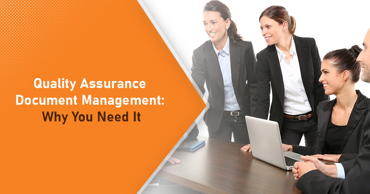 Quality Assurance Document Management: Why You Need It
