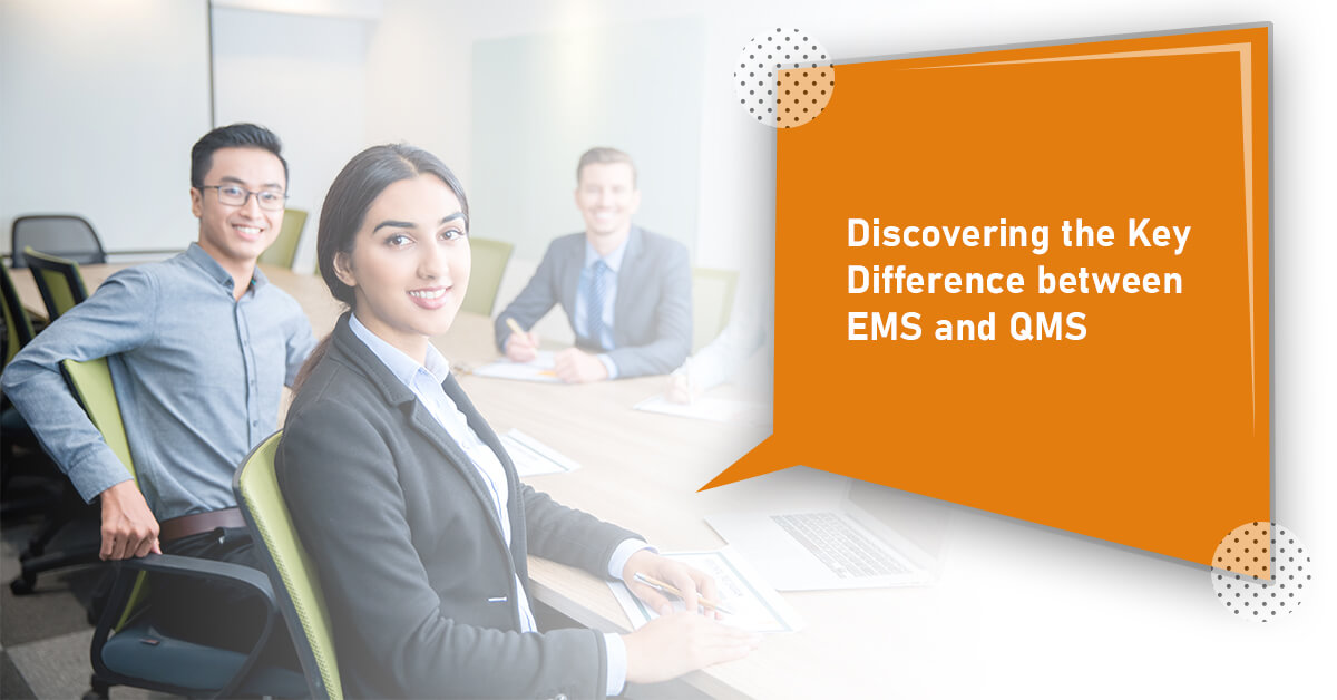 Discovering the Key Difference between an EMS and a QMS