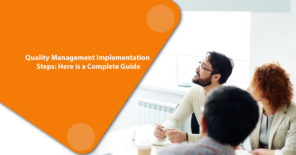 Quality Management Implementation Steps: Here is a Complete Guide